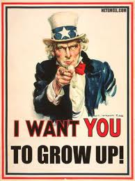 I want you to grow up