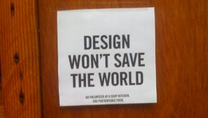 Design Won't Save The World sign